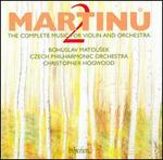 Martinu: The Complete Music for Violin and Orchestra, Vol. 2