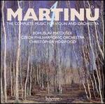 Martinu: The Complete Music for Violin and Orchestra, Vol. 4
