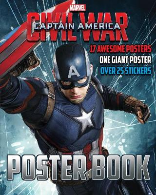 Marvel Captain America Civil War Poster Book: 17 Awesome Posters, One Giant Poster, Over 25 Stickers - Parragon Books Ltd