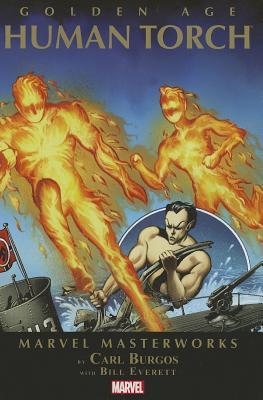Marvel Masterworks: Golden Age Human Torch - Volume 1 - Greene, Sid, and Everett, Bill (Artist), and Burgos, Carl