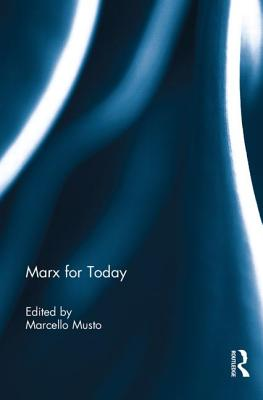 Marx for Today - Musto, Marcello (Editor)