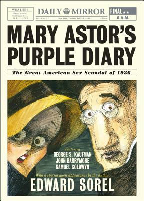 Mary Astor's Purple Diary: The Great American Sex Scandal of 1936 - Sorel, Edward