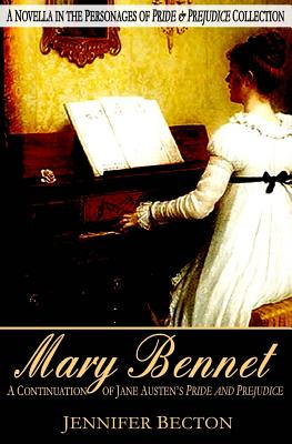 Mary Bennet: A Novella in the Personages of Pride & Prejudice Collection - Becton, Jennifer