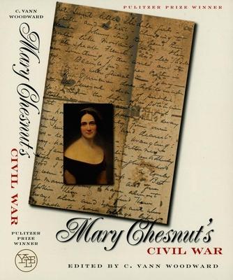 Mary Chesnut's Civil War - Chesnut, Mary, and Woodward, C Vann (Editor)