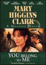 Mary Higgins Clark: You Belong to Me