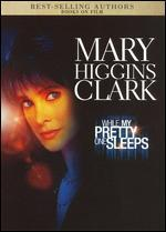 Mary Higgins Clark's While My Pretty One Sleeps