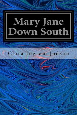 Mary Jane Down South - Judson, Clara Ingram