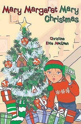 Mary Margaret Mary Christmas - MacLean, Christine Kole