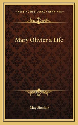 Mary Olivier a Life - Sinclair, May