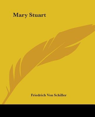Mary Stuart - Schiller, Friedrich Von