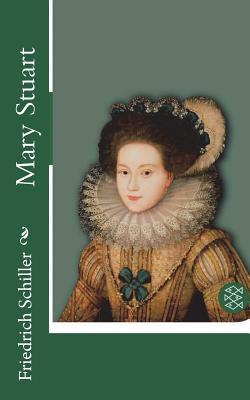 Mary Stuart - Schiller, Friedrich