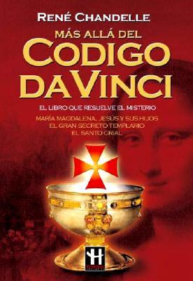 Mas Alla del Codigo Da Vinci - Chandelle, Rene