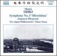 Masao Ohki: Symphony No. 5 'Hiroshima'; Japanese Rhapsody - New Japan Philharmonic Orchestra; Takuo Yuasa (conductor)