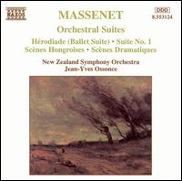 Massenet: Orchestral Suites - New Zealand Symphony Orchestra; Jean-Yves Ossonce (conductor)