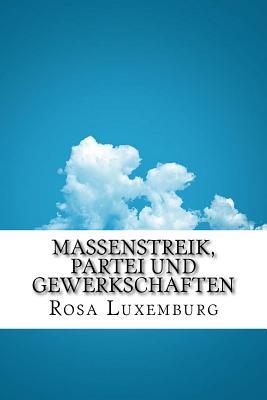 Massenstreik, Partei Und Gewerkschaften - Luxemburg, Rosa