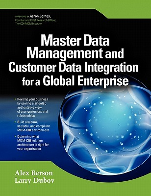 Master Data Management and Customer Data Integration for a Global Enterprise - Berson, Alex, and Dubov, Larry