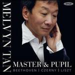 Master & Pupil: Beethoven, Czerny, Liszt