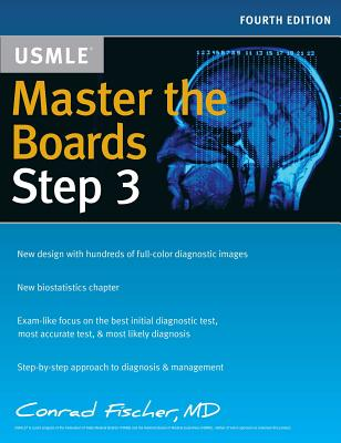 Master the Boards USMLE Step 3 - Fischer, Conrad, MD