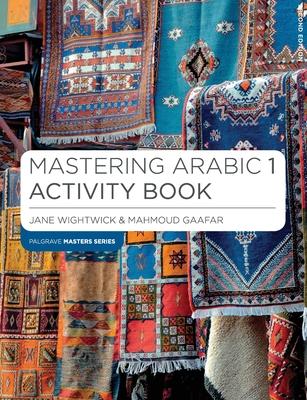 Mastering Arabic 1 Activity Book - Wightwick, Jane, and Gaafar, Mahmoud