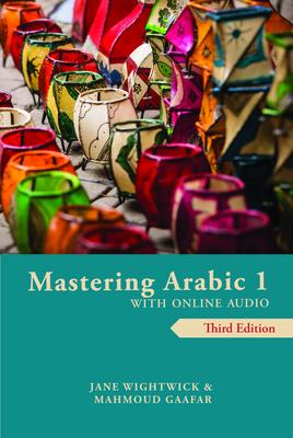 Mastering Arabic 1 with Online Audio - Wightwick, Jane, and Gaafar, Mahmoud