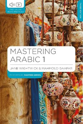 Mastering Arabic 1 - Wightwick, Jane, and Gaafar, Mahmoud