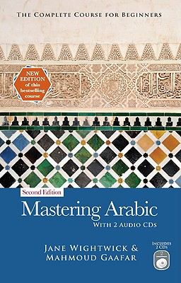 Mastering Arabic: The Complete Course for Beginners - Wightwick, Jane, and Gaafar, Mahmoud