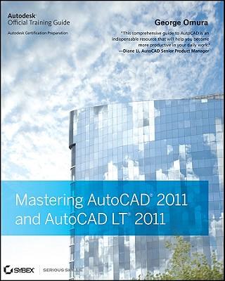 Mastering AutoCAD 2011 and AutoCAD LT 2011 - Omura, George