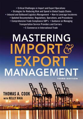 Mastering Import and Export Management - Cook, Thomas, and Raia, Kelly
