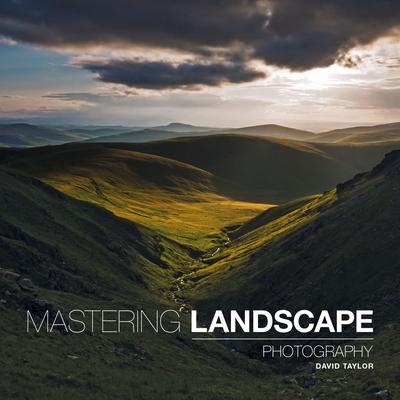 Mastering Landscape Photography - Taylor, David