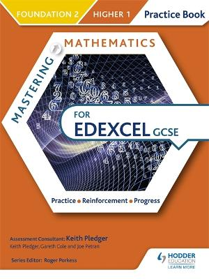 Mastering Mathematics Edexcel GCSE Practice Book: Foundation 2/Higher 1 - Pledger, Keith, and Cole, Gareth, and Petran, Joe