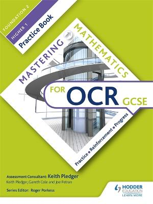 Mastering Mathematics OCR GCSE Practice Book: Foundation 2/Higher 1 - Pledger, Keith, and Cole, Gareth, and Petran, Joe