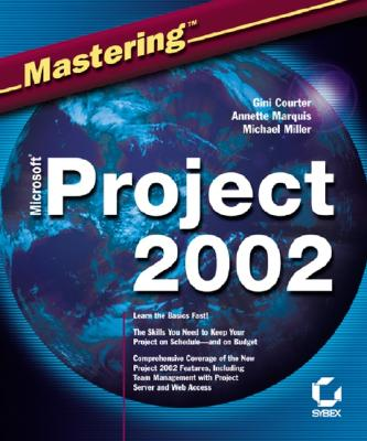 Mastering Microsoft Project 2002 - Courter, Gini, and Marquis, Annette, and Miller, Michael