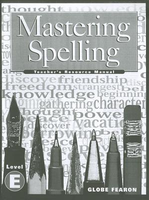 Mastering Spelling Level E TM 2000c - Globe (Compiled by)