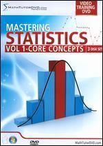 Mastering Statistics, Vol. 1: Core Concepts