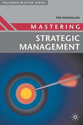 Mastering Strategic Management - Hannagan, Tim