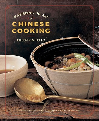 Mastering the Art of Chinese Cooking - Lo, Eileen Yin