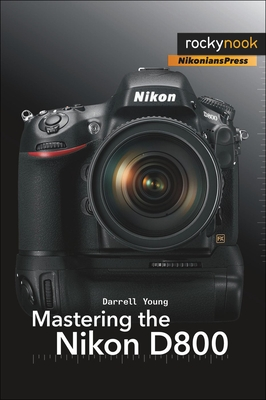 Mastering the Nikon D800 - Young, Darrell