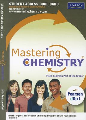 Masteringchemistry with Pearson Etext -- Standalone Access Card -- For General Organic, and Biological Chemistry: Structures of Life - Timberlake, Karen C