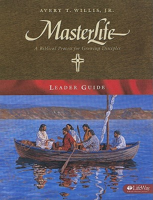 Masterlife Leader Guide - Willis, Avery T, Jr., and Moore, Kay
