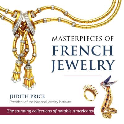 Masterpieces of French Jewelry - Price, Judith