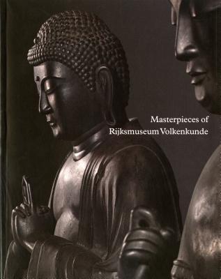 Masterpieces of Rijksmuseum Volkenkunde - Veys, Wonu (Editor)