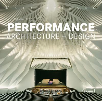 Masterpieces: Performance Architecture + Design - Van Uffelen, Chris