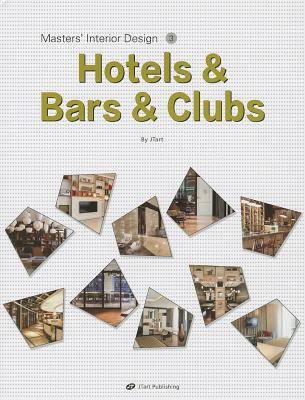 Masters' Interior Design 3: Hotels & Bars & Clubs - Jtart (Creator)
