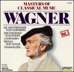 Masters of Classical Music, Vol. 5: Wagner