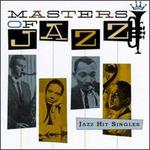 Masters of Jazz, Vol. 7: Jazz Hit Singles