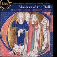 Masters of the Rolls - Catherine King (alto); Charles Daniels (tenor); Gothic Voices; Julian Podger (tenor); Leigh Nixon (tenor);...