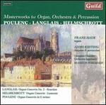 Masterworks for Organ, Orchestra & Percussion by Poulenc, Langlais, Helmschrott