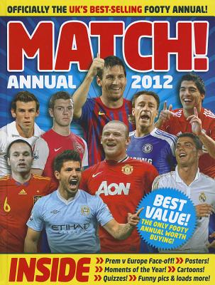 Match Annual 2012: From the Makers of the UK's Bestselling Football Magazine - Match