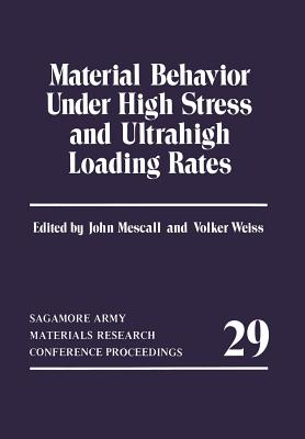 Material Behavior Under High Stress and Ultrahigh Loading Rates - Mescall, John (Editor), and Weiss, Volker (Editor)