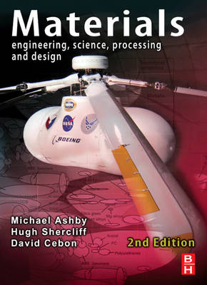 Materials: Engineering, Science, Processing and Design - Ashby, Michael F., and Shercliff, Hugh, and Cebon, David